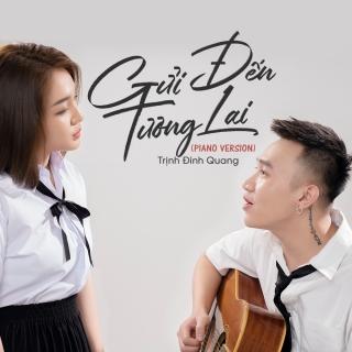Gửi Đến Tương Lai (Single) - Trịnh Đình Quang