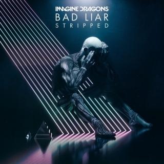 Bad Liar (Stripped) (Single) - Imagine Dragons