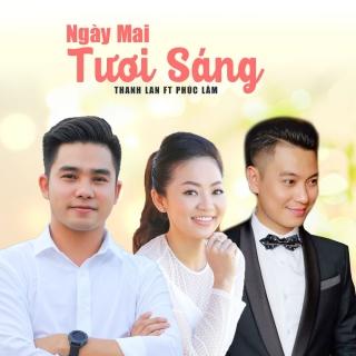 Ngày Mai Tươi Sáng (Single) - Phúc Lâm, Thanh Lan (Phạm)