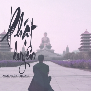 Phật Duyên (Single) - Ngô Viết Trung