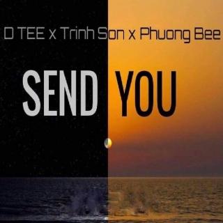 Send You (Single) - Trịnh Sơn, D Tee, Phương Bee