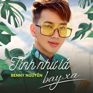 Tình Như Lá Bay Xa (Single) - Benny Nguyễn