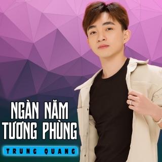 Ngàn Năm Tương Phùng (Single) - Trung Quang