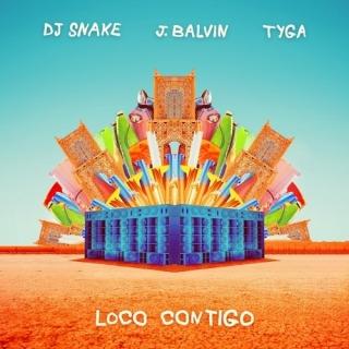 Loco Contigo (Single) - Tyga, DJ Snake, J Balvin