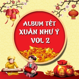 Xuân Như Ý (Vol.2) - Various Artists