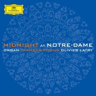 Midnight at Notre-Dame - Olivier Latry