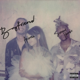 Boyfriend (Single) - Ariana Grande, Social House