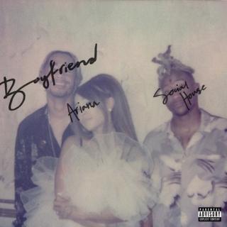 Boyfriend (Single) - Ariana Grande, Social House