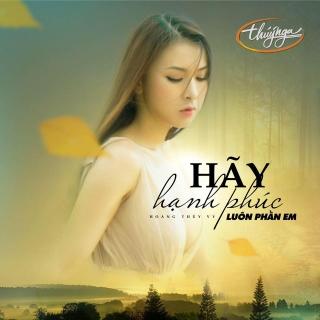 Hãy Hạnh Phúc Luôn Phần Em (Single) - Hoàng Thúy Vy