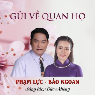 Gửi Về Quan Họ (Single) - Bảo Ngoan, Phạm Lực