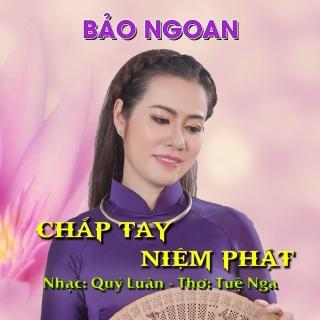 Chắp Tay Niệm Phật (Single) - Bảo Ngoan