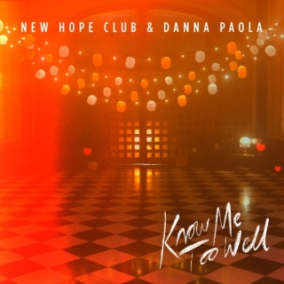 Know Me Too Well - New Hope Club, Danna Paola