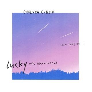 Lucky (Single) - Alexander 23, Chelsea Cutler