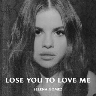 Lose You To Love Me (Single) - Selena Gomez