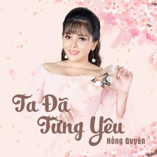 Ta Đã Từng Yêu - Trần Xuân, Hồng Quyên