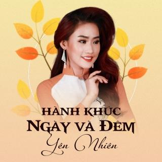 Hành Khúc Ngày Và Đêm (Single) - Yên Nhiên