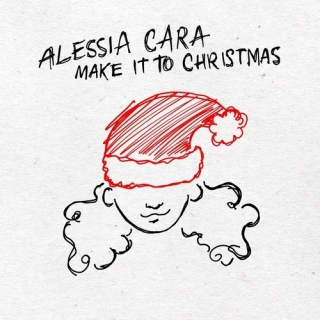 Make It To Christmas (Single) - Alessia Cara