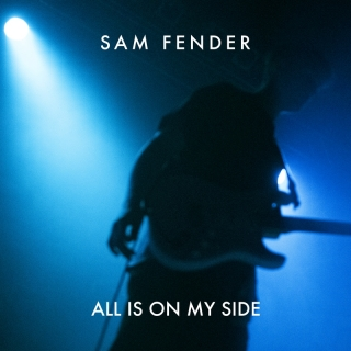All Is On My Side - Sam Fender