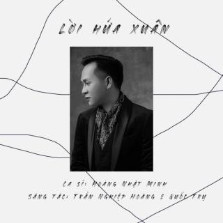 Lời Hứa Xuân (Single) - Hoàng Nhật Minh