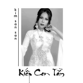 Kiếp Con Tằm (Single) - Kim San San