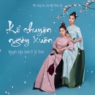 Kể Chuyện Ngày Xuân (Single) (Ver EDM) - Tú TrinhNguyễn Kiều Oanh
