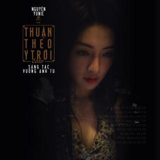 Thuận Theo Ý Trời (Single) - Liêu Hưng, Nguyên Yunie