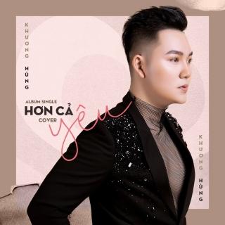 Hơn Cả Yêu (Single) - Khương Hùng