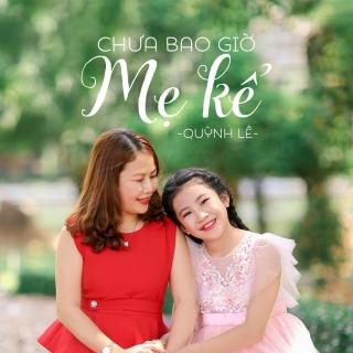 Chưa Bao Giờ Mẹ Kể (Single) - Quỳnh Lê