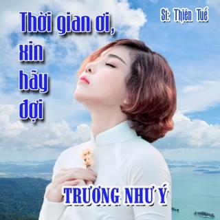 Thời Gian Ơi, Xin Hãy Đợi (Single) - Trương Như Ý