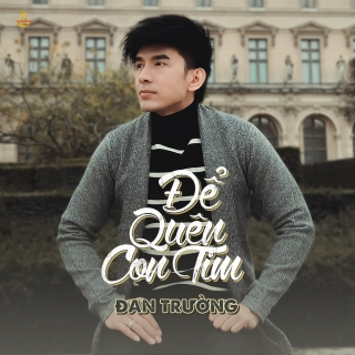 Để Quên Con Tim (Single) - Đan Trường