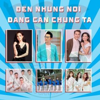 Đến Những Nơi Đang Cần Chúng Ta (Single) - Nguyễn Phi Hùng, Various Artists, Various Artists, Various Artists 1