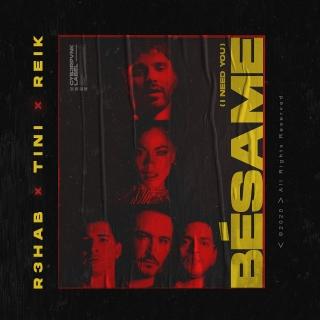 Bésame (I Need You) (Single) - R3hab, TINI