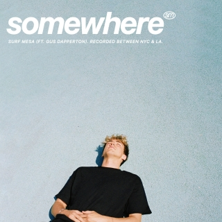 Somewhere (Single) - Gus Dapperton, Surf Mesa