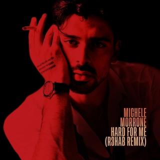 Hard For Me (Single) - R3habMichele Morrone