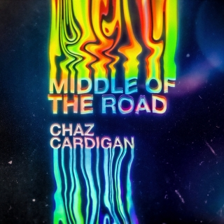 Middle Of The Road (Single) - Chaz Cardigan