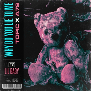 Why Do You Lie To Me (Single) - Lil Baby, A7S, Topic