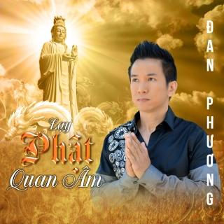 Lạy Phật Quan Âm - Đan Phương