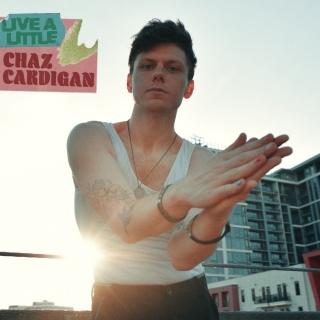 Live A Little (Single) - Chaz Cardigan