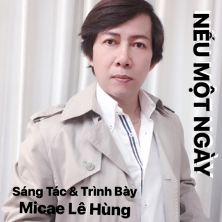 Nếu Một Ngày - Micae Lê Hùng