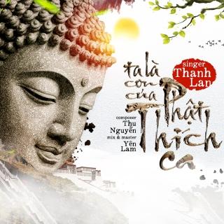 Ta Là Con Của Phật Thích Ca - Thanh Lan (Phạm)