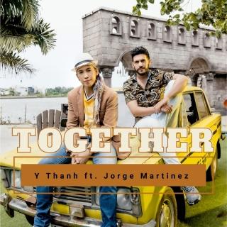 Together (Single) - Y Thanh, Jorge Martinez