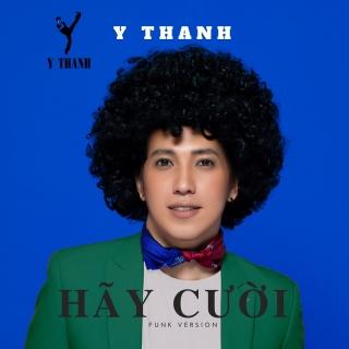 Hãy Cười (Funk Version) (Single) - Y Thanh