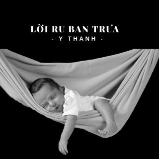 Lời Ru Ban Trưa (Single) - Y Thanh