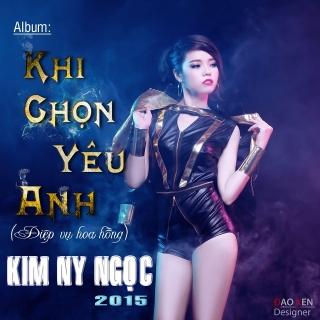 Khi Chọn Yêu Anh - Kim Ny Ngọc