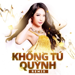 Khổng Tú Quỳnh Remix 2015 - Khổng Tú QuỳnhNgô Kiến Huy