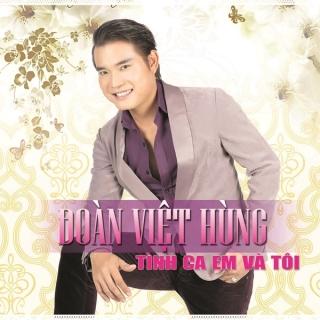 Tình Ca Em Và Tôi - Đoàn Việt Hùng