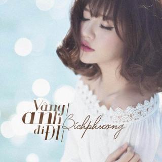Vâng Anh Đi Đi (Single) - Bích Phương