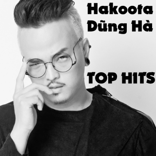 Hakoota Dũng Hà - Top Hits - Hakoota Dũng Hà