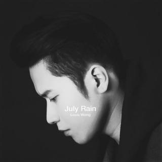 July Rain (Single) - Vương Khánh (Louis Wong)