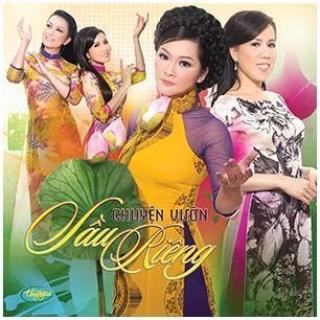 Chuyện Vườn Sầu Riêng - Nhiều Ca Sĩ, Various Artists 1